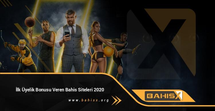 İlk Üyelik Bonusu Veren Bahis Siteleri 2020