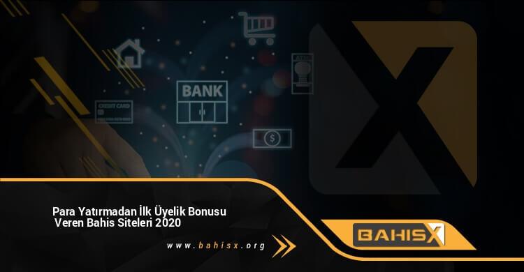 Para Yatırmadan İlk Üyelik Bonusu Veren Bahis Siteleri 2020