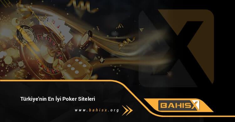 Türkiye'nin En İyi Poker Siteleri