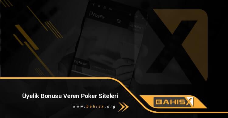 Üyelik Bonusu Veren Poker Siteleri