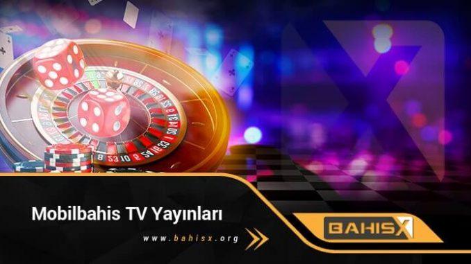 Mobilbahis TV Yayınları