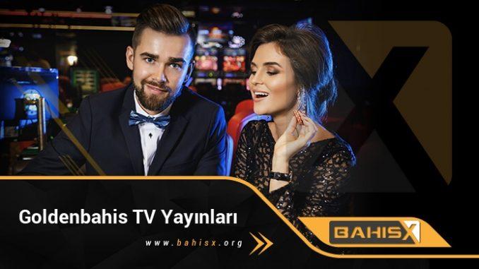 Goldenbahis TV Yayınları