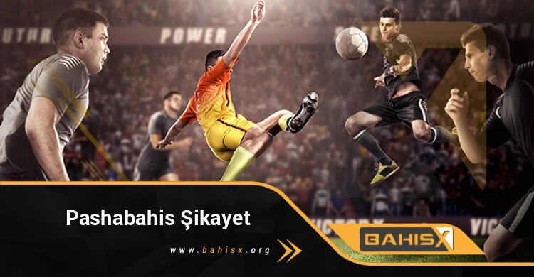 Pashabahis Şikayet